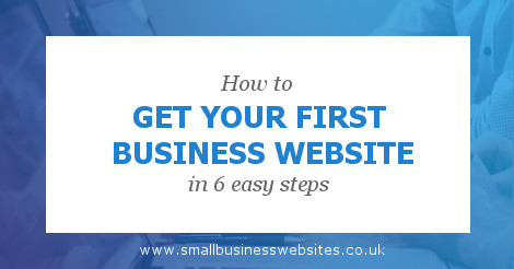 How to get your first business website in 6 easy steps